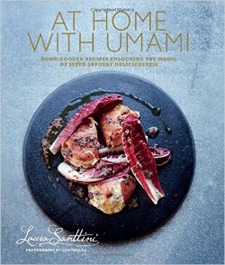 'At Home with Umami' by Laura Santtini Published by Ryland, Peters & Small Available through Amazon Online