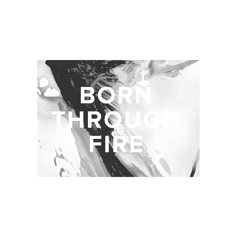 born through fire-01.png