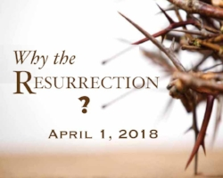 4-1-18 why the resurrection.jpg