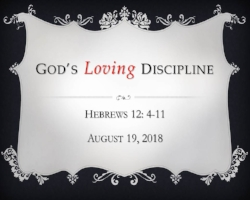 8.19.18 God's Loving Discipline.jpg