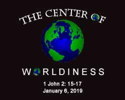 worldliness 1-8-19.jpg