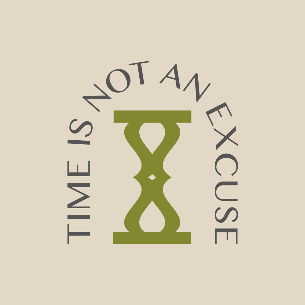 TIME IS NOT AN EXCUSE-04.png