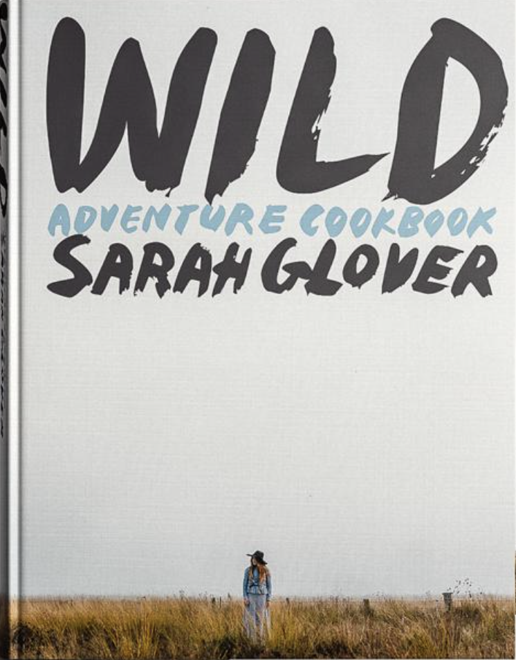 WILD Adventure Cookbook - by Sarah Glover