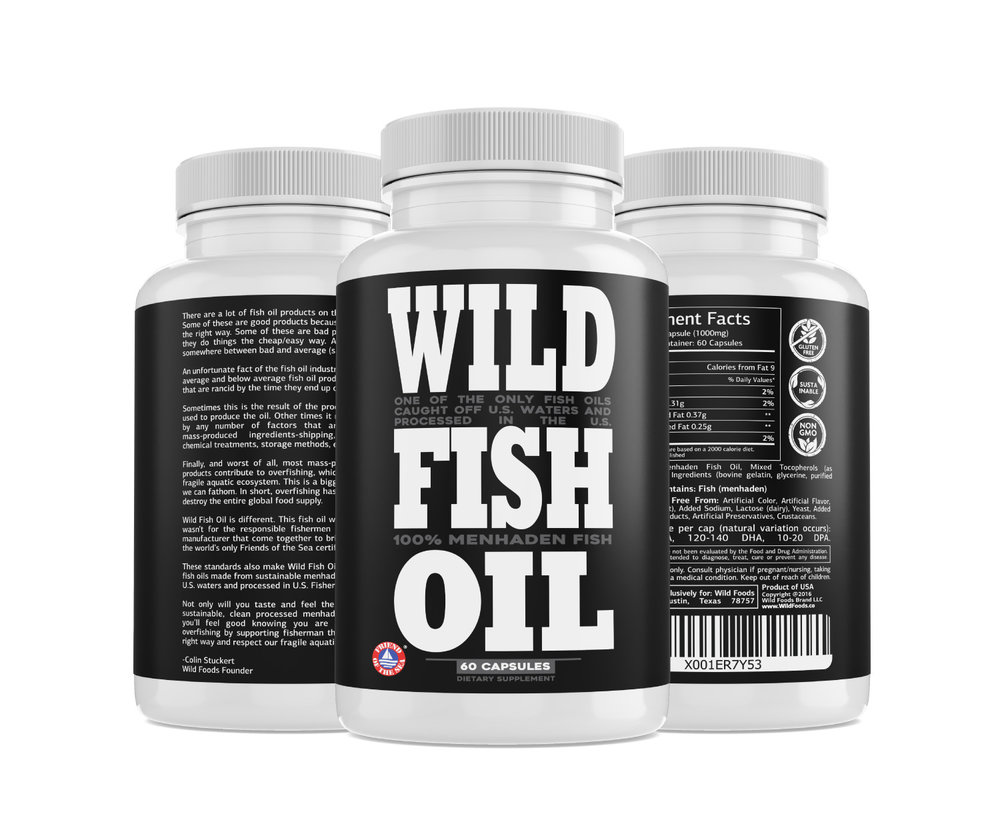 Fish Oil Caps  $17.95 - Our best-selling Wild Fish oil in a new easy-to-swallow gel caps. Wild Fish Oil is one of the only omega-3 fish oils in the world Certified by Friends of the Sea because it does not disrupt fragile aquatic ecosystems and is caught in U.S. Waters and processed in U.S. Fisheries.