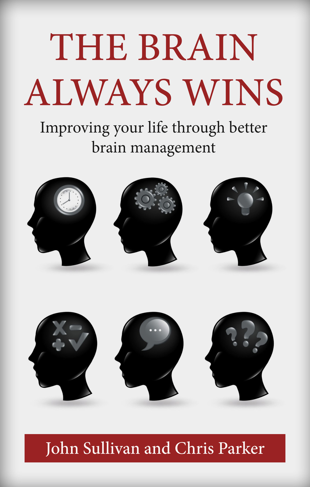 The Brain Always Wins , the recently published book from Dr John Sullivan and Chris Paker, seeks to educate, inform, and hopefully, debunk some long held misconceptions about the brain and the mind.  Image supplied.