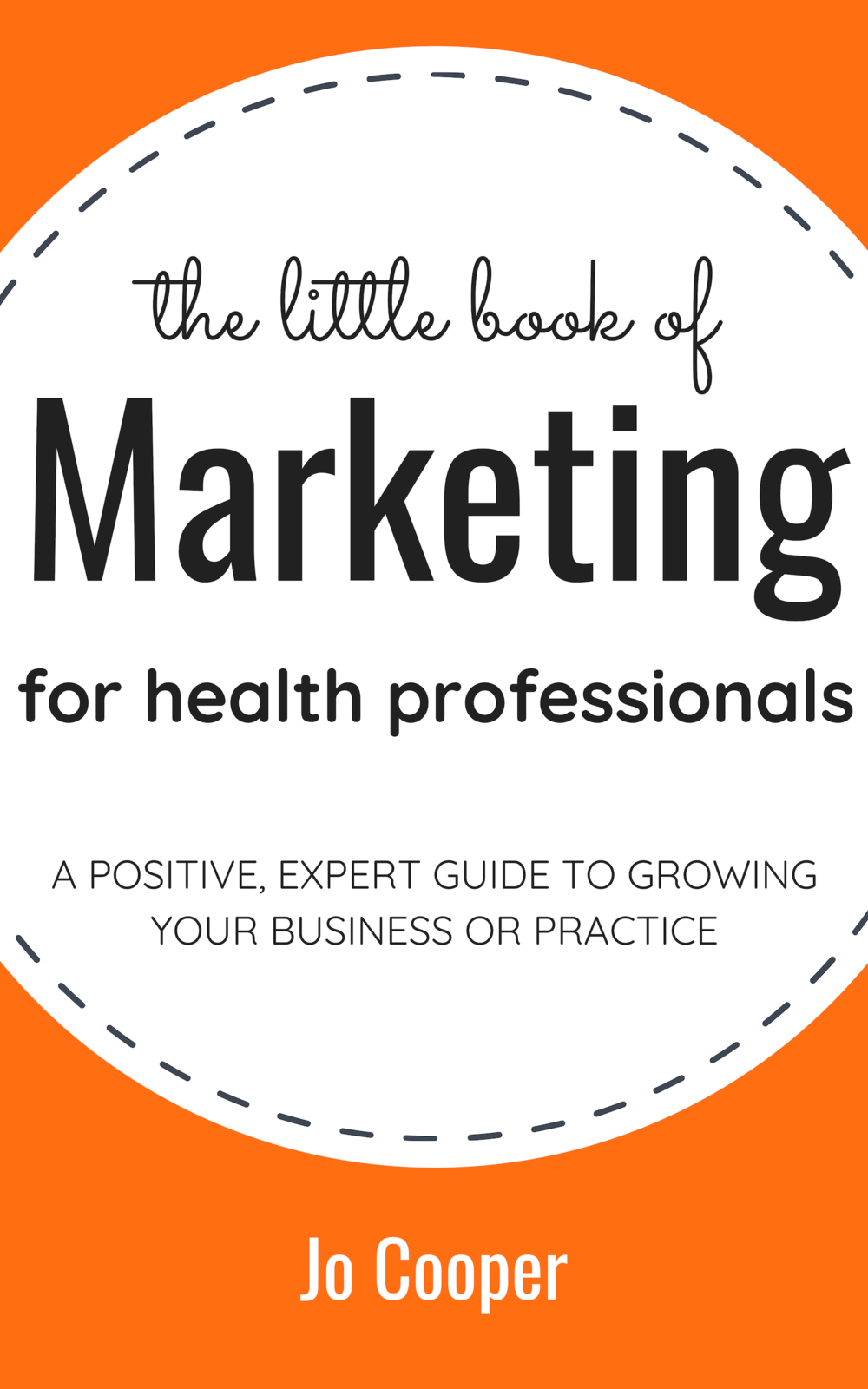 The Little Book of Marketing for Health Professionals Cover Late December 2018.png