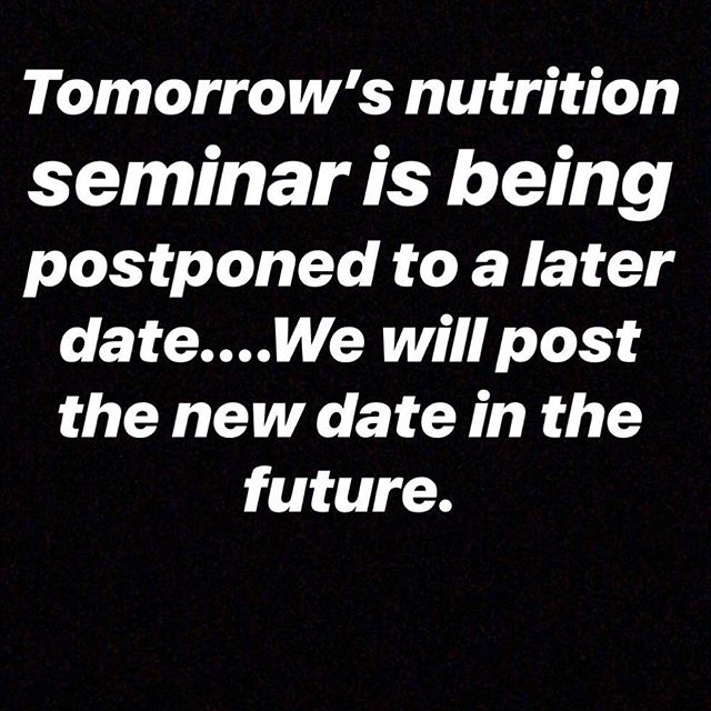 Tomorrow's Nutrition seminar is being postponed..we will keep you informed of the new date..thank you for understanding.