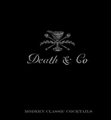 Death & Co. Cocktail Book (Hardcover)