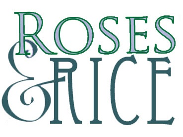 Roses and Rice