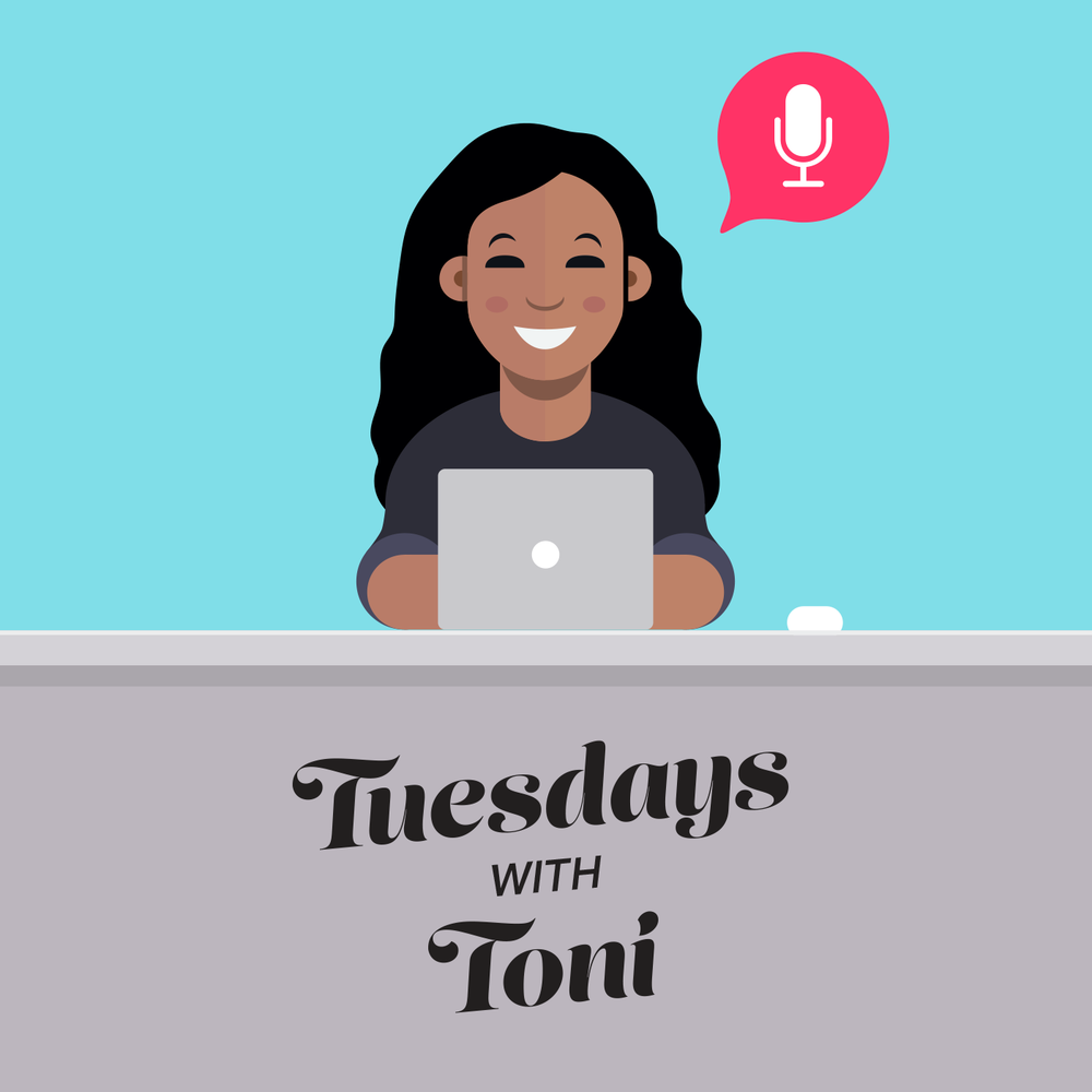 Tuesdays with Toni Podcast