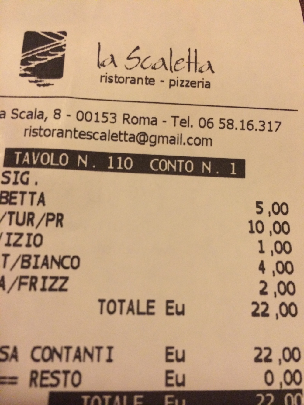 Our receipt at a restaurant in Trastevere! Only 22 EU and I had a 4 course meal, we had a liter of wine, water, and Nick had a pizza! Amazing!