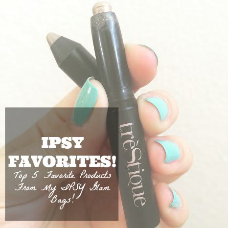Ipsy Bag Favorites