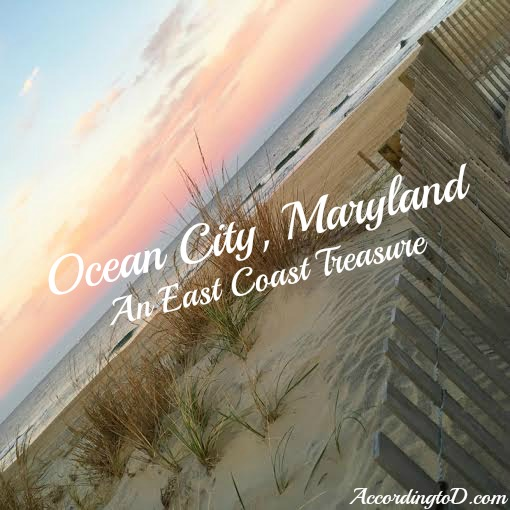 Ocean City Maryland . An East Coast Treasure