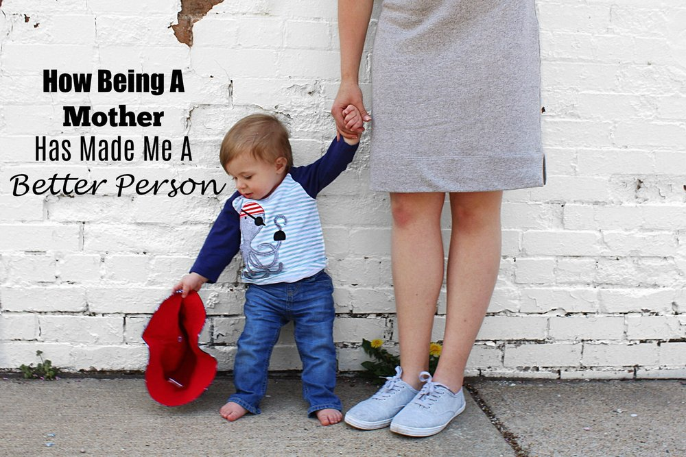 How Being A Mother Has Made Me Better