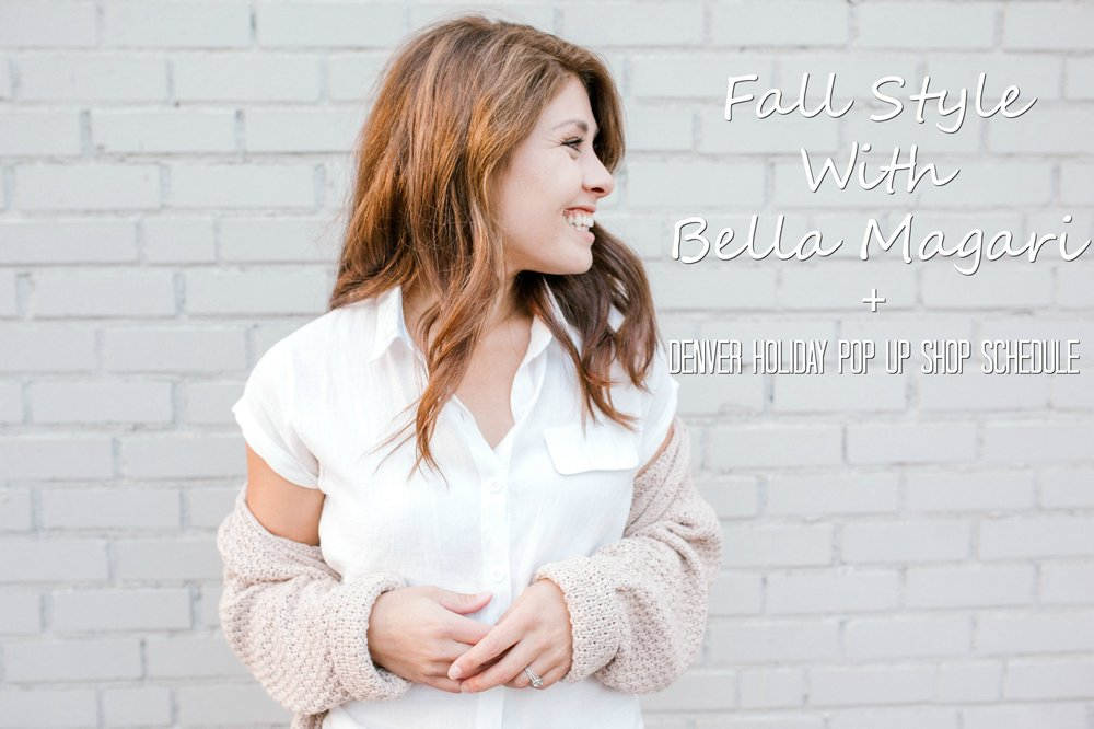 FALL STYLE WITH BELLA MAGARI BOUTIQUE + DENVER HOLIDAY POP UP SHOP SCHEDULE.jpg