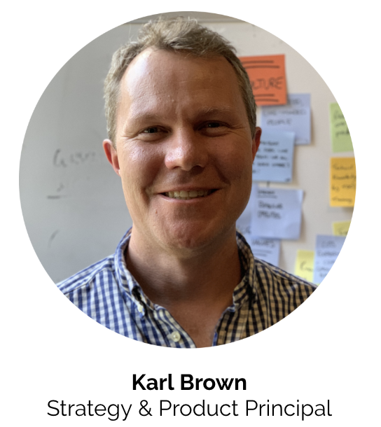 Karl Brown  Strategy and Product Principal