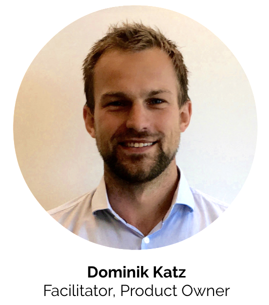 Dominik Katz <br /> Facilitator<br />Product Owner<br />