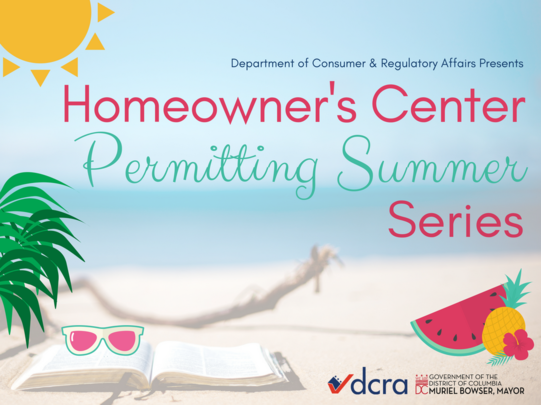 DCRA is presenting a five-session summer series on permitting for homeowners.