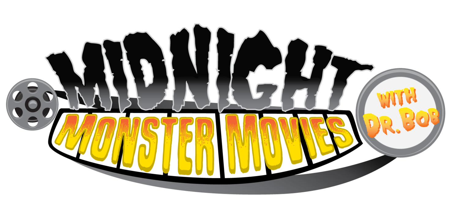 Midnight Monster Movies with Doctor Bob!