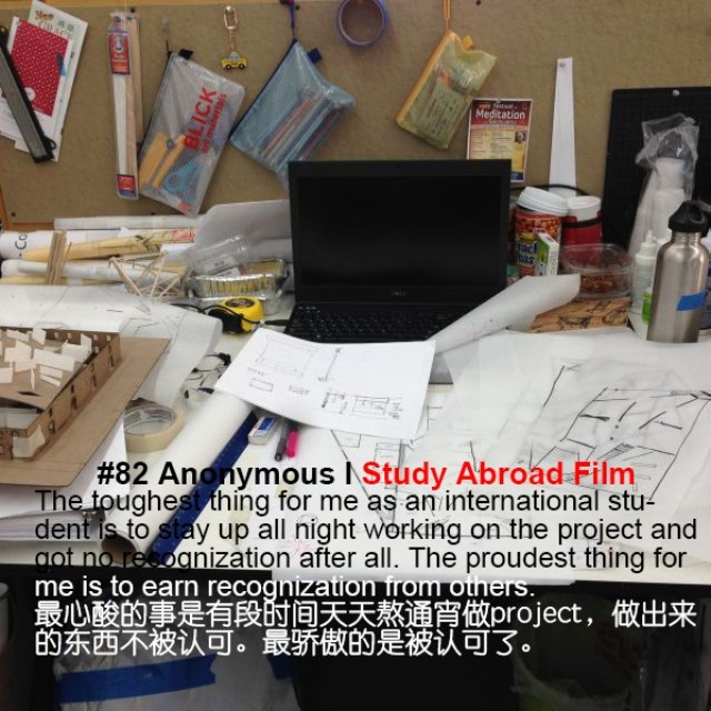 """The toughest thing for me as an international student is to stay up all night working on the project and got no recognization after all. However, the proudest thing for me is to earn recognization from others."" ""最心酸的事是有点时间天天熬通宵做project,做出来的东西不被认可。最骄傲的是被认可了"" Wish to be quote as Anonymous --------- Share your ""My toughest experience as an International student"" story, and tag your photo with #StudyAbroadFilm #ProudestThing #ToughestThing or email your photo&quote to studyabroadfilm@gmail.com. We would like to share your story! Don't forget to provide your Instagram/Facebook/Weibo if you wish to be tagged. #InstaDaily #InternationalStudents #Film #TrueStories #StudyAbroad #Toughestthing #Quote #PhotoOfTheDay #proud #tough #study #self #growup #improve #success"