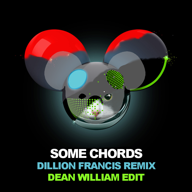 Music Dean William Edit Some Chords Dillon Francis Remix By