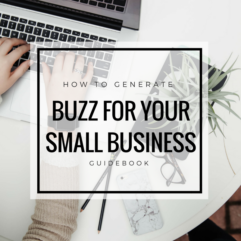 Generate Buzz for your Small Business - Small Business Marketing Tips