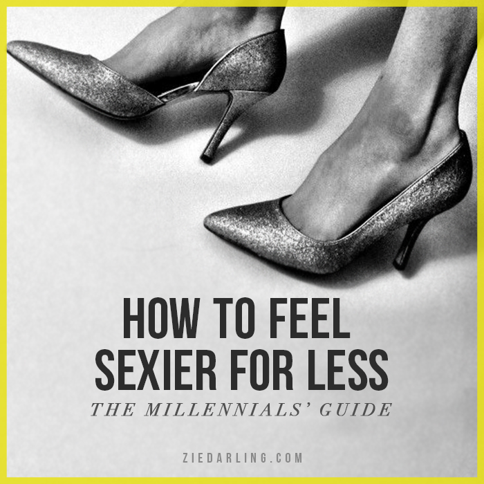 how to feel sexier for less millennials guide
