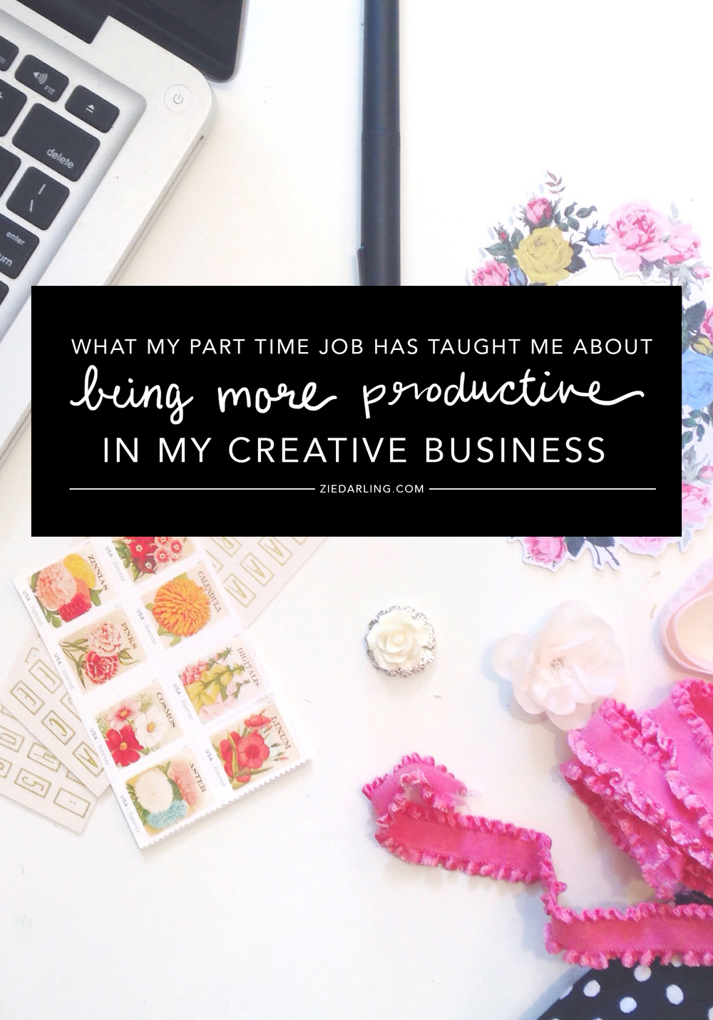 ZieDarling.com | What my part time job has taught me about being more productive in my creative business