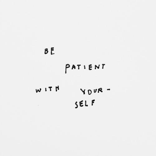 ziedarling.com | be patient with yourself