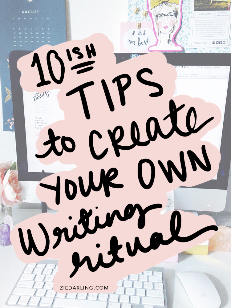 ziedarling.com | 10(it) tips to create your own writing ritual
