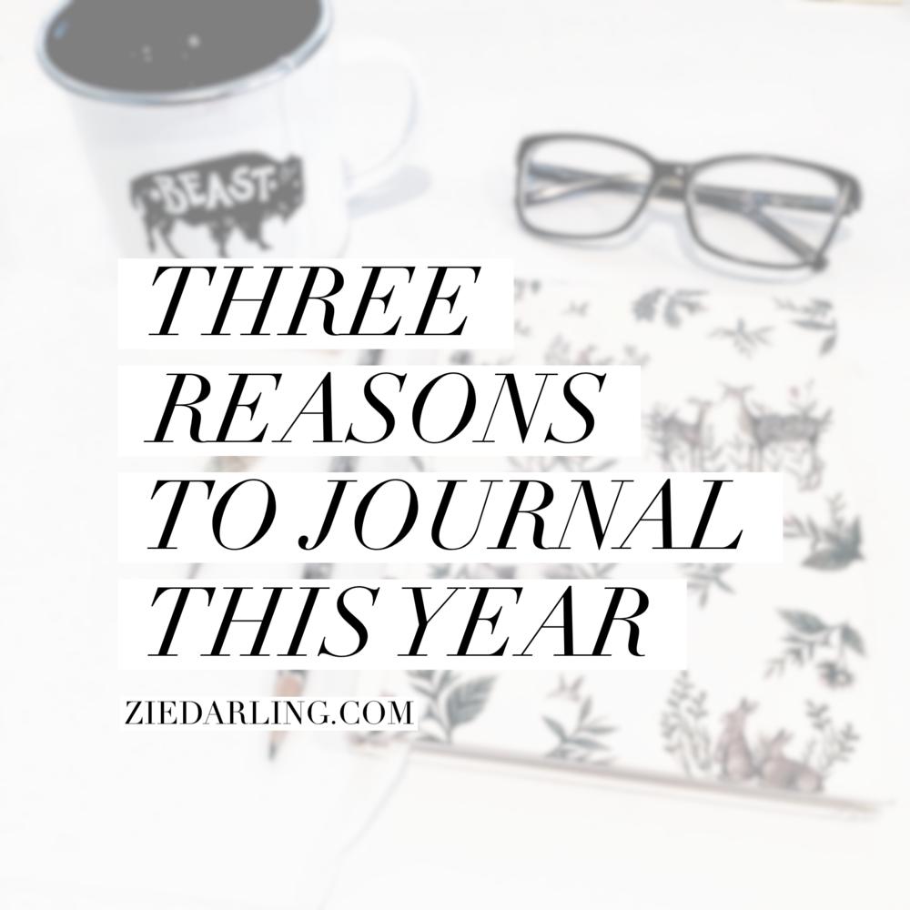 ziedarling.com | three reasons to journal this year