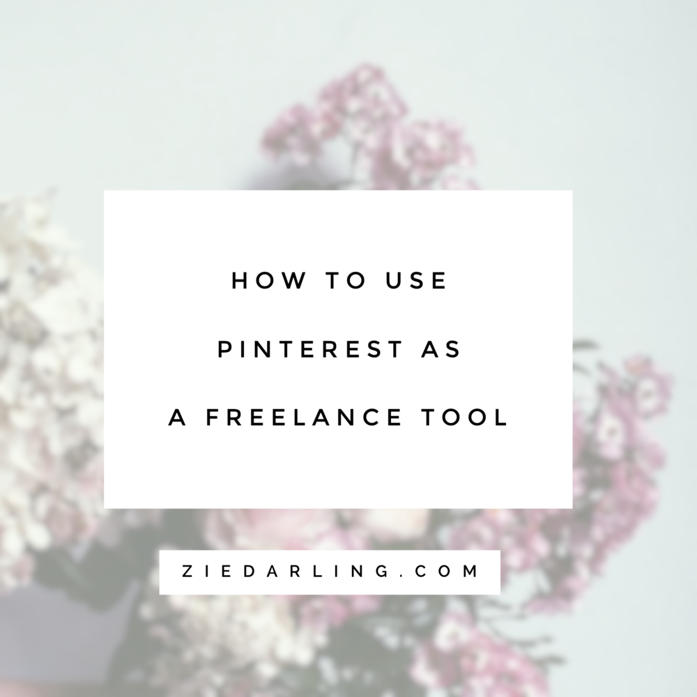 ziedarling.com | how to use pinterest as a freelance tool