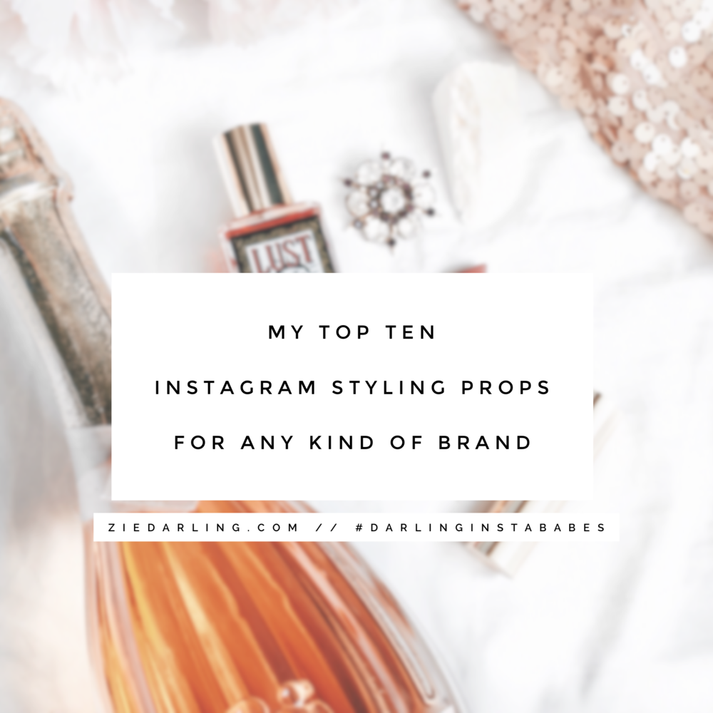 ziedarling.com | My Top Ten Instagram Styling Props for ANY Kind of Brand