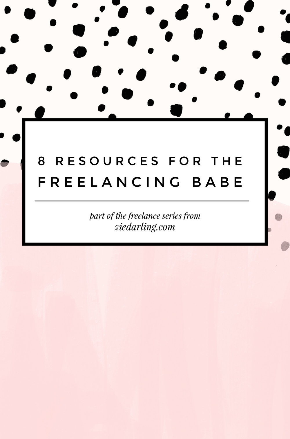 ziedarling.com | 8 Resources for the Freelancing Babe