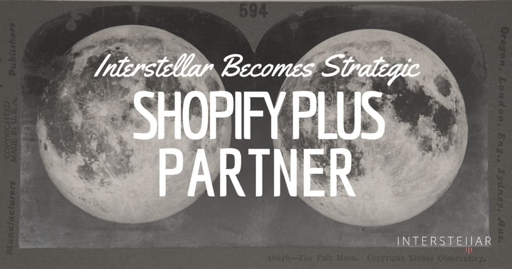 Interstellar Becomes A Strategic Shopify Plus Partner (2).png
