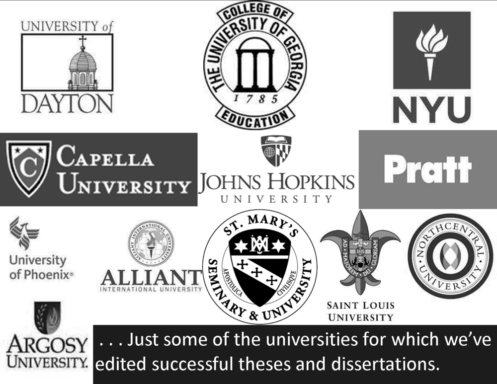 Use of these logos does not imply sponsorship or endorsement, but only indicates that clients have used our services to successfully complete dissertations/theses at these schools.
