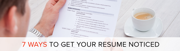 7 ways to get your resume noticed edits made easy llc