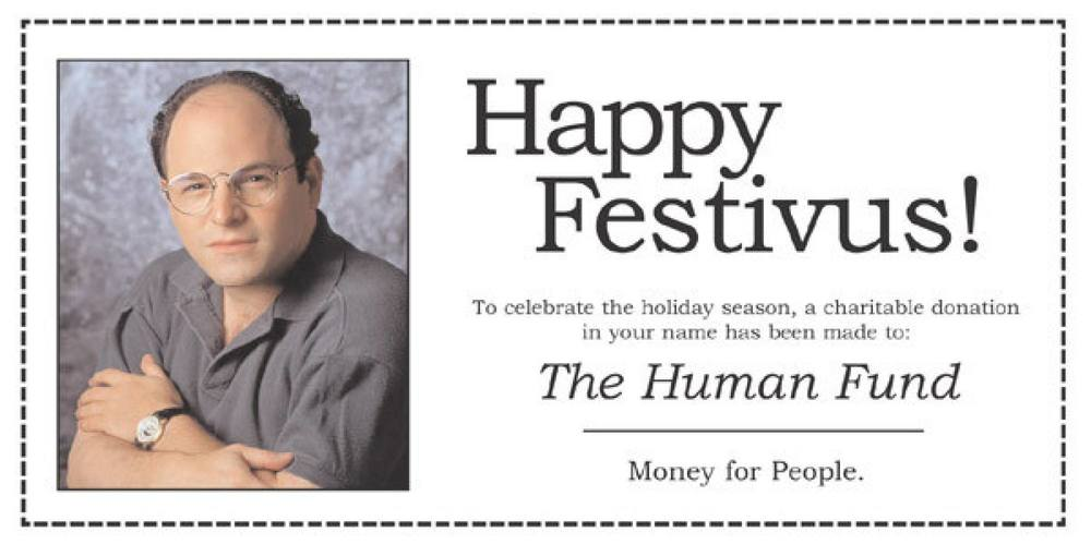 Festivus presents are never for you.