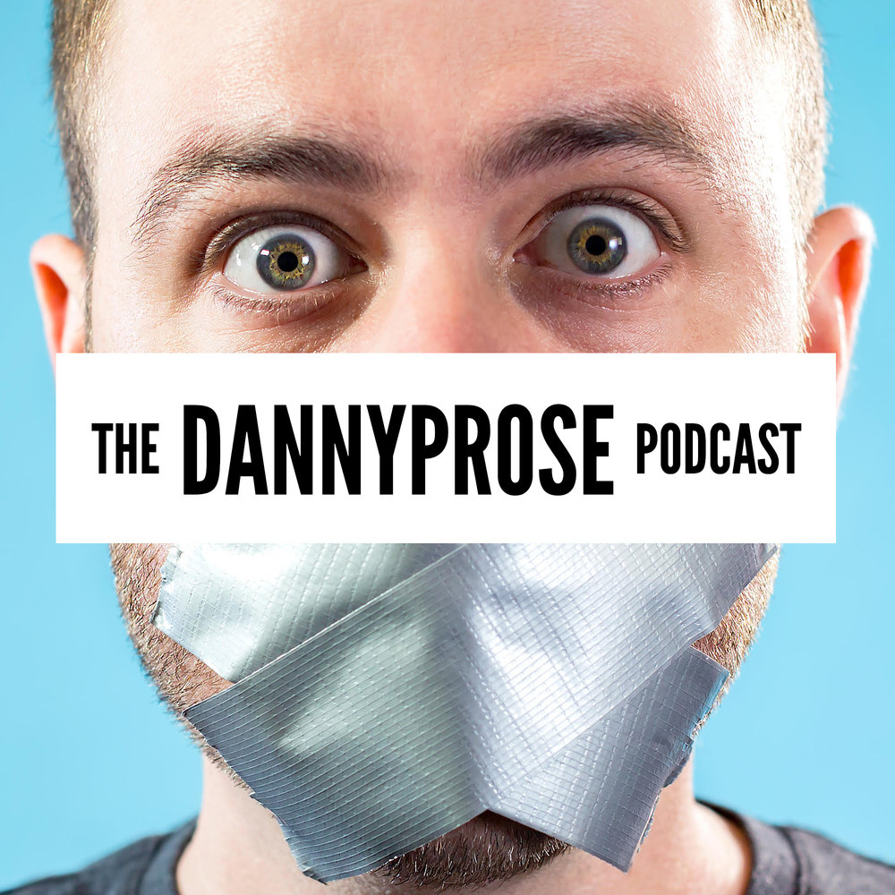 The Dannyprose Podcast-1000.jpg