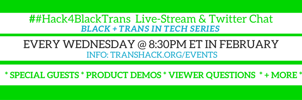 Hack4BlackTrans: A Black History Month Live-Stream and Twitter Chat