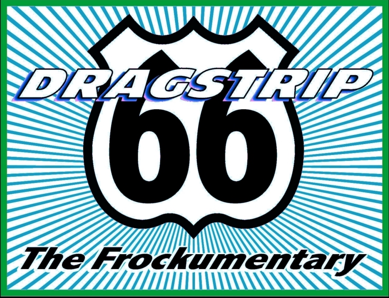 Dragstrip 66: The Frockumentary