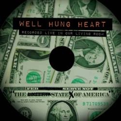 "HOLY SHIZNIT! In under 10 hours the WELL HUNG HEART ""The State of America"" EP with Album Artwork is SOLD OUT! Still Available - The Disc Only album which includes an instant download of the album for only $4 USD + S&H. Thanks to everyone who bought one so far! http://wellhungheart.bandcamp.com/album/the-state-of-america-mixtape-ep-disc-only-only-60-available"