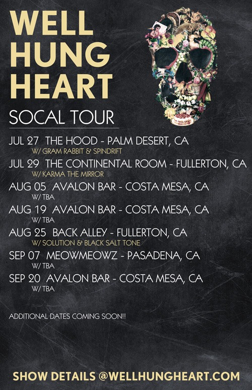 Well Hung Heart - Summer 2012 - SoCal Tour. More dates coming soon!!
