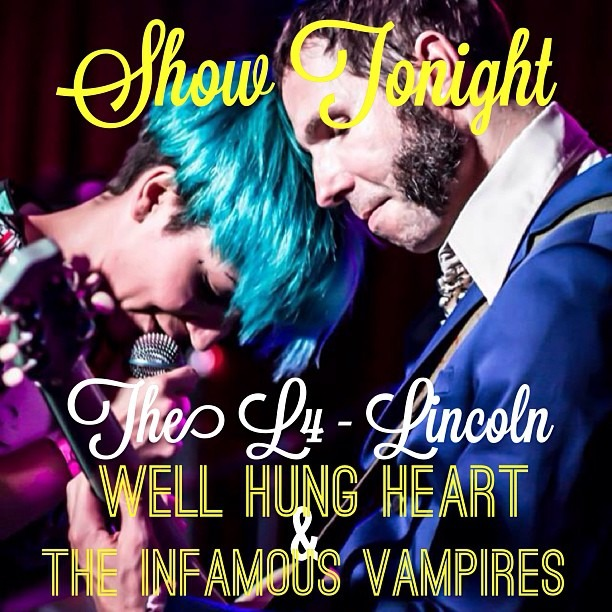 TONIGHT (Thursday, Sept 12th) at 8pm at The L4 in Lincoln UK - @WellHungHeart and The Infamous Vampires. #BE #LiveForTonight #GetLucky @gretavalenti