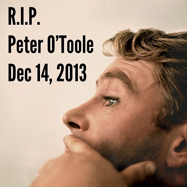 I'm really sad about this one. An acting hero of mine. Charming, kind, brilliant. Sleep Well. #peterotoole #legend If you don't know who he is, please netflix him.