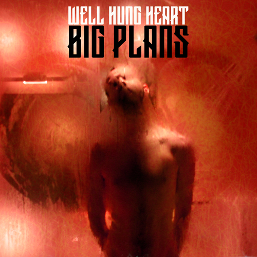 https://soundcloud.com/wellhungheart/big-plans-single