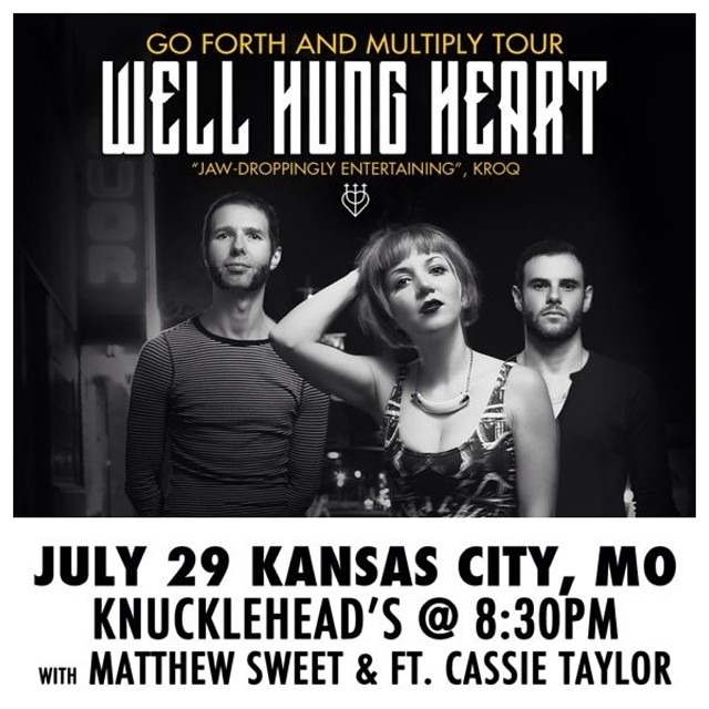 TONIGHT in KANSAS CITY !!!  @WellHungHeart opening for @MatthewSweet and featuring @cassietaylorband at @KunckleheadsKC - 8:30pm !! You wont want to miss this. #wellhungheart #cassietaylor #matthewsweet #kunckleheads #kansascity