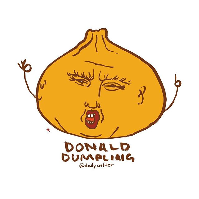 Grab them by the dumplings! #donaldtrump #trump2016 #donald #grabthembythe🙀 #dumplings #dumptrump
