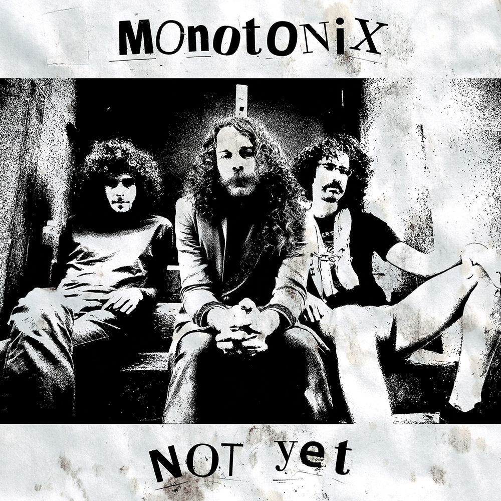 monotonix not yet mastered by mike tucci.jpg