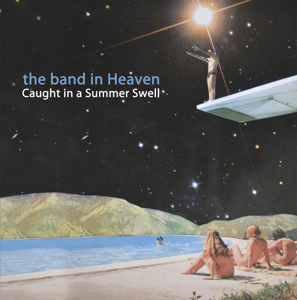 The Band In Heaven Caught in A Summer Swell mastered by Mike Tucci.jpg